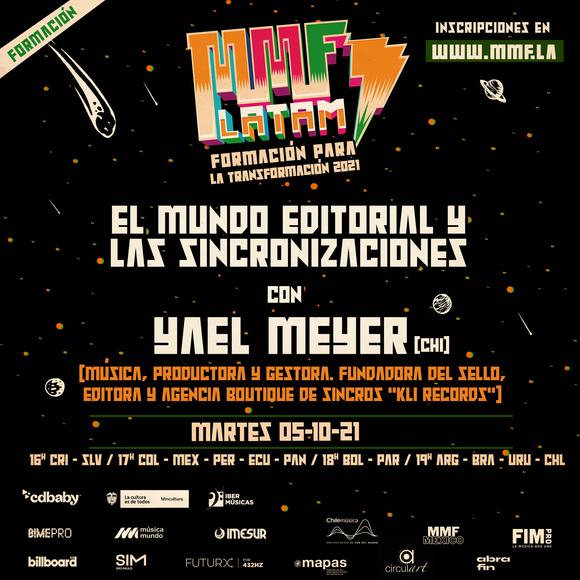 """MMF LATAM presenta la conferencia """"El mundo editorial y las sincronizaciones"""" a cargo de Yael Meyer de Chile"""